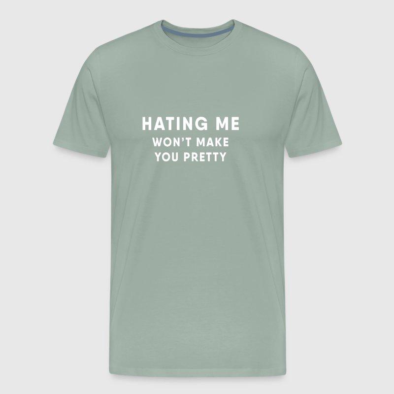 a9b25e0563698a Funny joke - Hating me won t make you pretty by