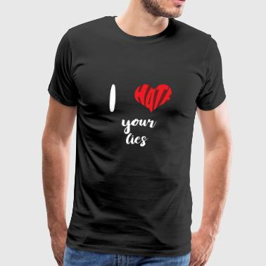 I hate your lies - Men's Premium T-Shirt