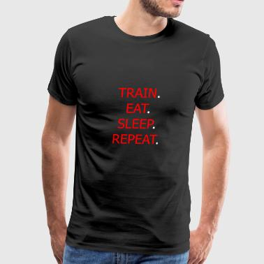 Athletic Trainer Gift TRAIN EAT SLEEP REPEAT Day routine gift idea motto - Men's Premium T-Shirt