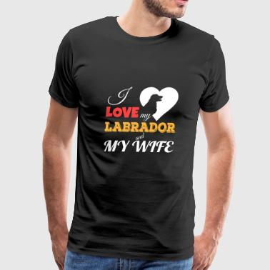 I Love My Labrador And My Wife - Men's Premium T-Shirt