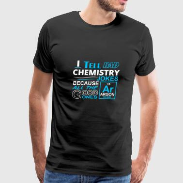 bad chemistry jokes - Men's Premium T-Shirt