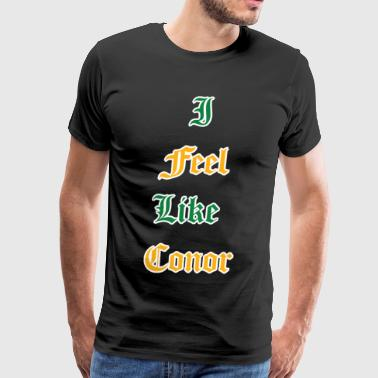 Ireland Connor Mcgregor I Feel Like Conor - Men's Premium T-Shirt