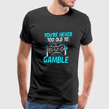 Gamer Shirt - Video Games - you're never too old - Men's Premium T-Shirt