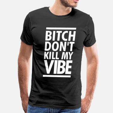 Trippy Asap Rocky SALE- BITCH DONT KILL MY VIBE - Men's Premium T-Shirt