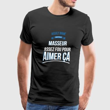 Masseuse gifted crazy gift man - Men's Premium T-Shirt