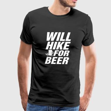 Will Hike For Beer shirts - Best gift for Hiking - Men's Premium T-Shirt
