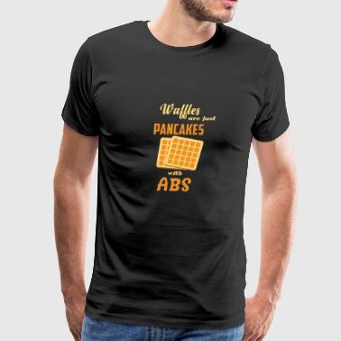 WAFFLE ARE JUST PANCAKES WITH ABS - Men's Premium T-Shirt