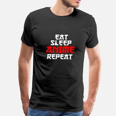 Japanimation Eat Sleep Anime Repeat cool funny gift birthday - Men's Premium T-Shirt