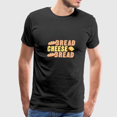 Bread Cheese Bread Shirt - Gift - Men's Premium T-Shirt