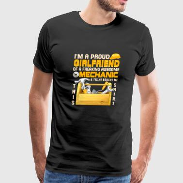 Mechanic Boyfriend I'm A Proud Girlfriend Of Mechanic T Shirt - Men's Premium T-Shirt