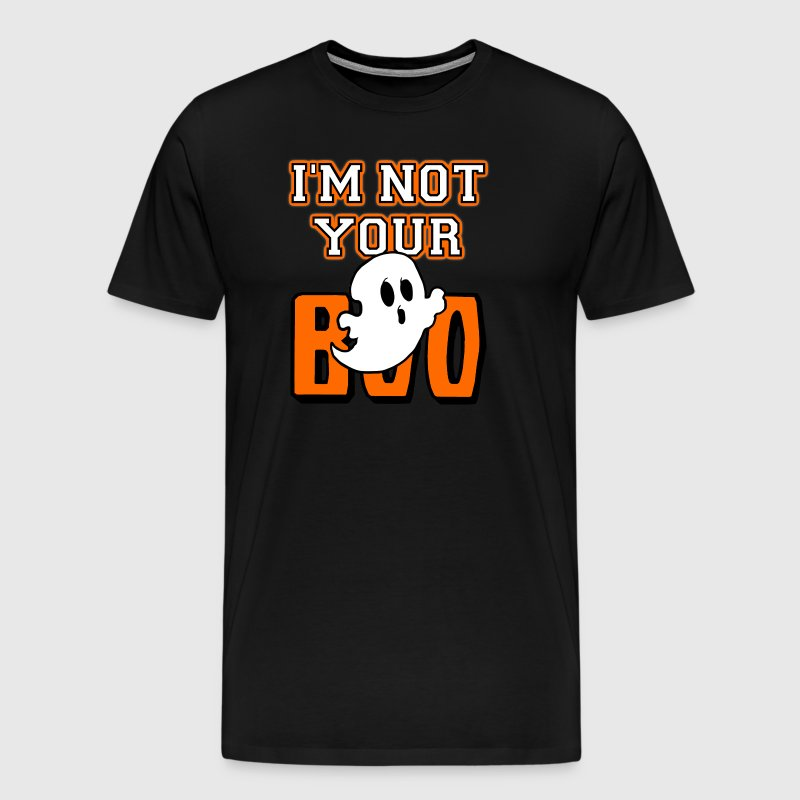 I'm Not Your Boo Ghost Halloween - Men's Premium T-Shirt