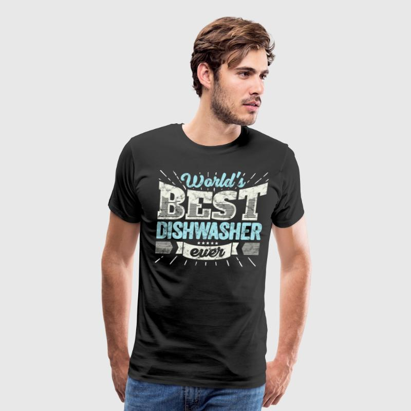 Worlds Best Dishwasher Ever Funny Gift - Men's Premium T-Shirt