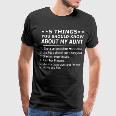 5 things you should know about my aunt she is an e - Men's Premium T-Shirt