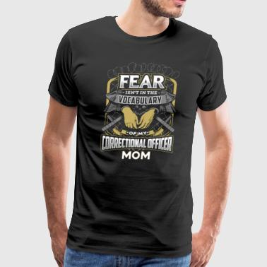 Correctional Officer Mom Correctional Officer Mom - Men's Premium T-Shirt