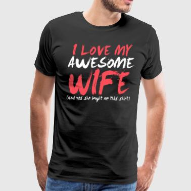 Crush I Love My Awesome Wife - Valentine's Day Shirt - Men's Premium T-Shirt