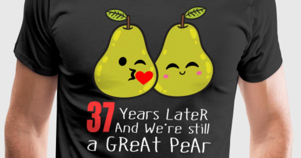37th Wedding Anniversary Funny Pear Couple Gift By Spreadshirt