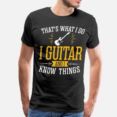 Southern Rock I Guitar And I Know Thing - Men's Premium T-Shirt
