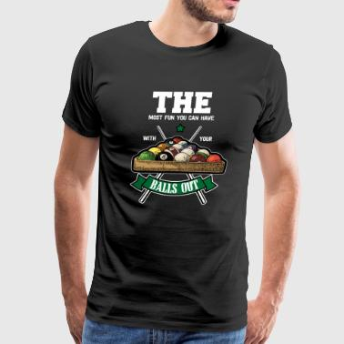 The Most Fun You Can Have With Your Balls Out - Men's Premium T-Shirt
