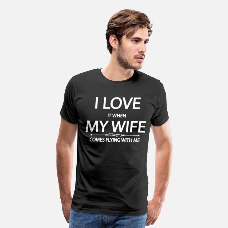 Captain T-Shirts - I love it when my wife comes flying with me - Men's Premium T-Shirt black