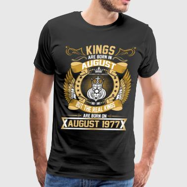 The Real Kings Are Born On August 1977 - Men's Premium T-Shirt