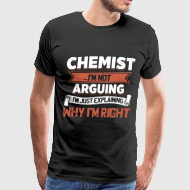 chemist I am not arguing I am just explaining why - Men's Premium T-Shirt