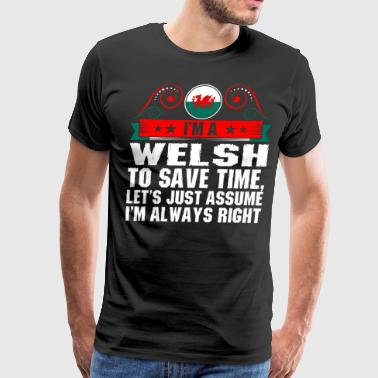 Im A Welsh To Save Time - Men's Premium T-Shirt