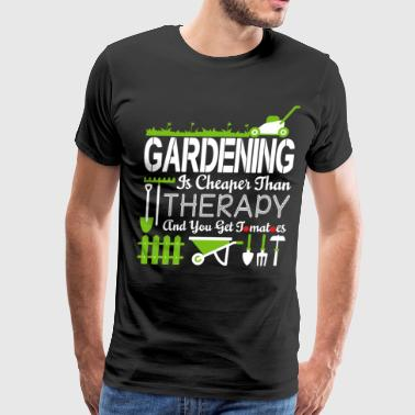 Gardening Is Cheaper Than Therapy T Shirt - Men's Premium T-Shirt
