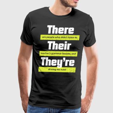 There are people who didn't listen to their teache - Men's Premium T-Shirt
