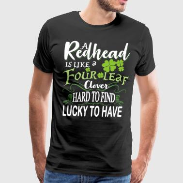 a redhead is like a four leaf clover hard to find - Men's Premium T-Shirt