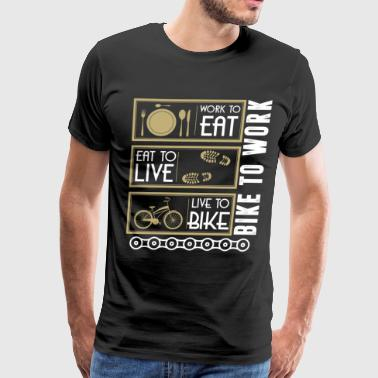 Live To Bike And Bike To Work T Shirt - Men's Premium T-Shirt