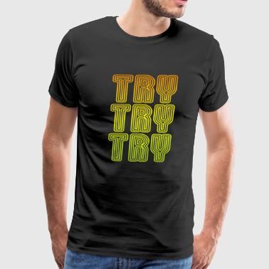 try try try - Men's Premium T-Shirt