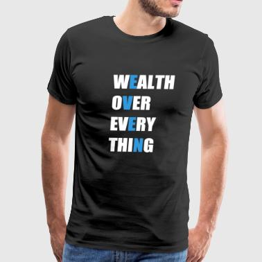 even wealth over every thing Shirt & Gifts - Men's Premium T-Shirt