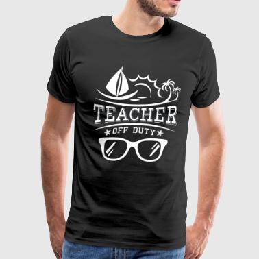 Teacher off Duty - fun school - Men's Premium T-Shirt