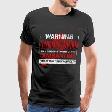 Zombie Infestation warning - Men's Premium T-Shirt