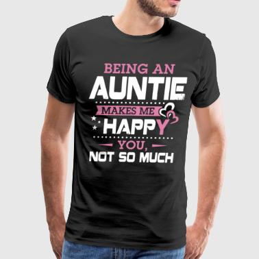 being an auntie makes me happy you not so much aun - Men's Premium T-Shirt