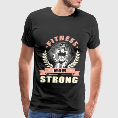 I'm A Fitness Strong Mom T Shirt - Men's Premium T-Shirt
