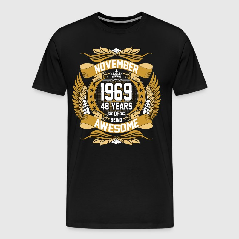 November 1969 48 Years Of Being Awesome - Men's Premium T-Shirt