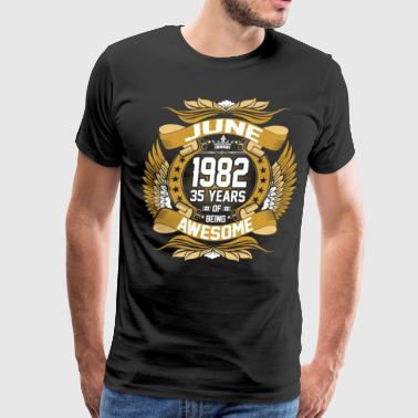 June 1982 35 Years Of Being Awesome - Men's Premium T-Shirt