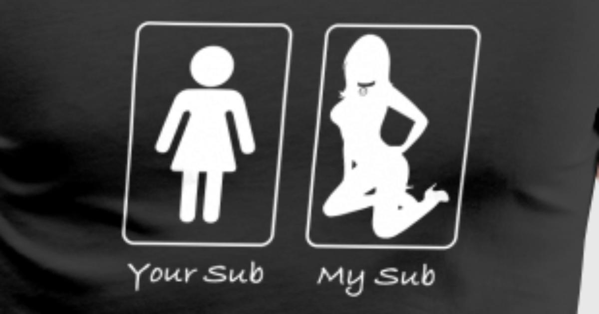 Your Sub My Sub Submissive By Xo Studios Spreadshirt