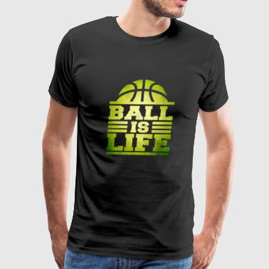 Ball Is Life Ball Is Life - Basketball - Total Basics - Men's Premium T-Shirt