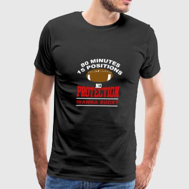 No Protection Wanna Ruck? Rugby - Men's Premium T-Shirt