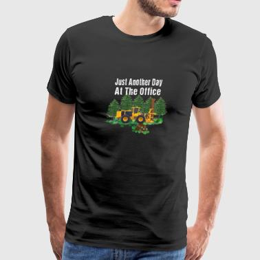 Just Another Day At The Office Feller Buncher Logs - Men's Premium T-Shirt
