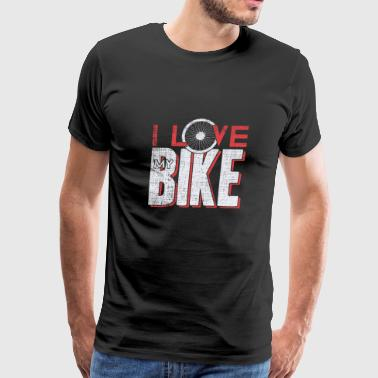 I Love my bike funny Quote bicycle gift - Men's Premium T-Shirt
