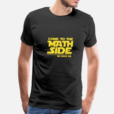 Math Math Side We Have Pie - Math -Total Basics - Men's Premium T-Shirt