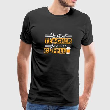 Instant Teacher - Teacher - Total Basics - Men's Premium T-Shirt