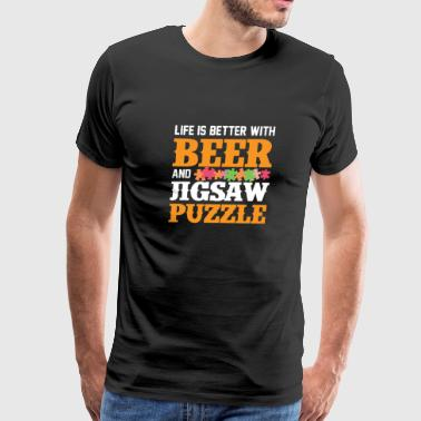 Life Is Better With Beer and Jigsaw Puzzle - Men's Premium T-Shirt