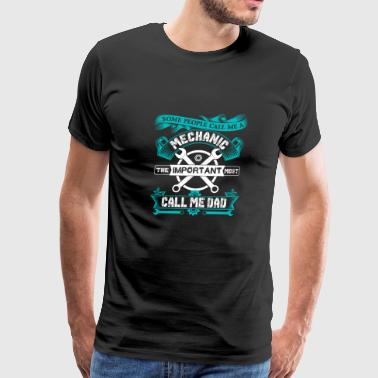 Some People Call Me a Mechanic - Men's Premium T-Shirt