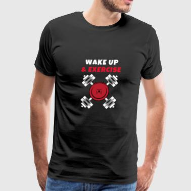 Wake up and exercise Dumbbell weight plates - Men's Premium T-Shirt