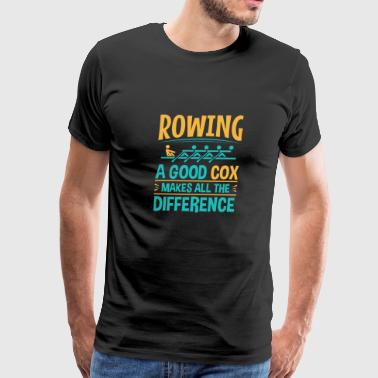 Rowing Funny Rowing Coxswain Good Cox Makes All The Difference - Men's Premium T-Shirt