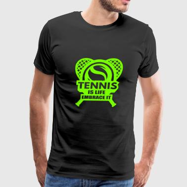 Get Fit TENNIS IS LIFE / SPORTS DESIGN - Men's Premium T-Shirt
